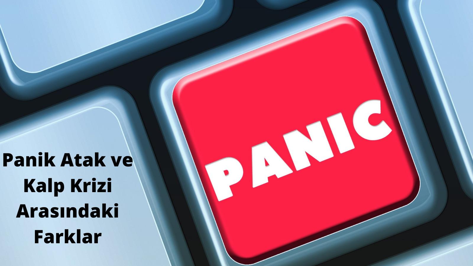 panik atak ve kalp krizi arasındaki fark